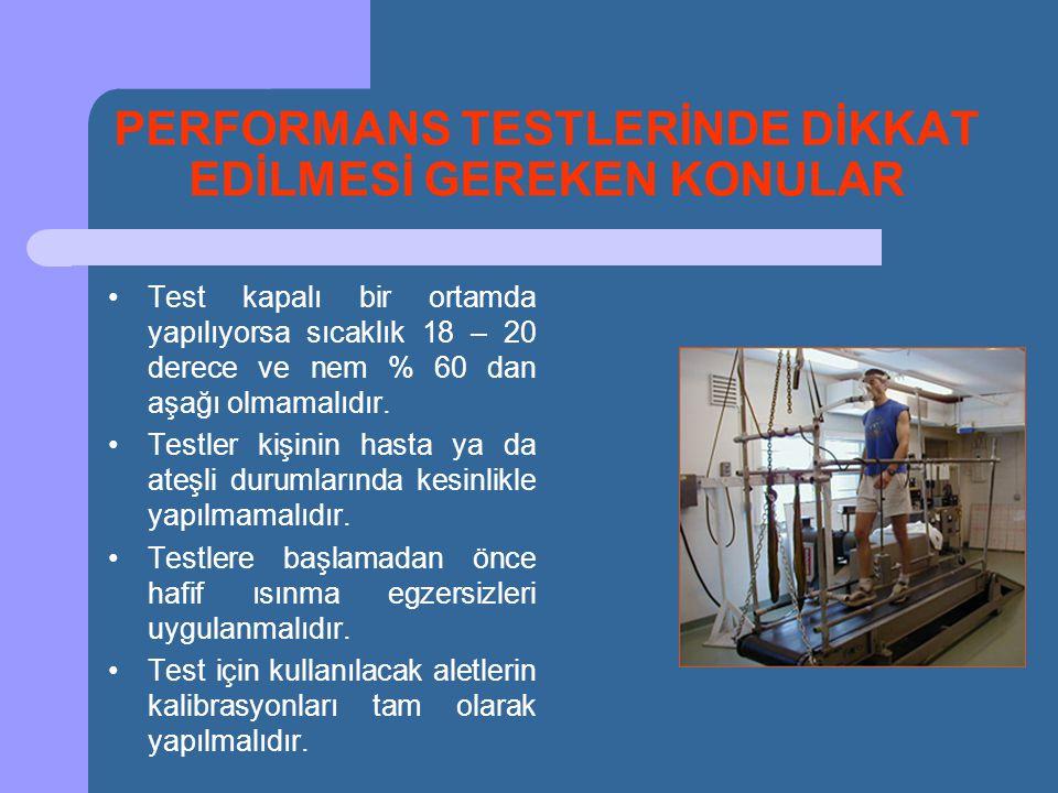 PERFORMANS TESTLERİNDE DİKKAT EDİLMESİ GEREKEN KONULAR