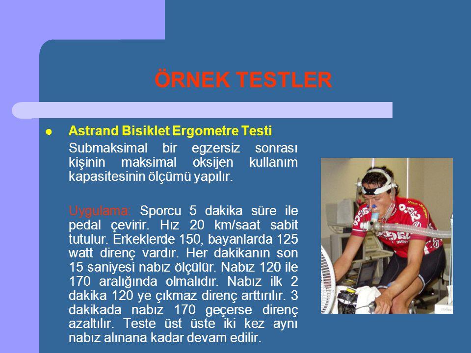 ÖRNEK TESTLER Astrand Bisiklet Ergometre Testi