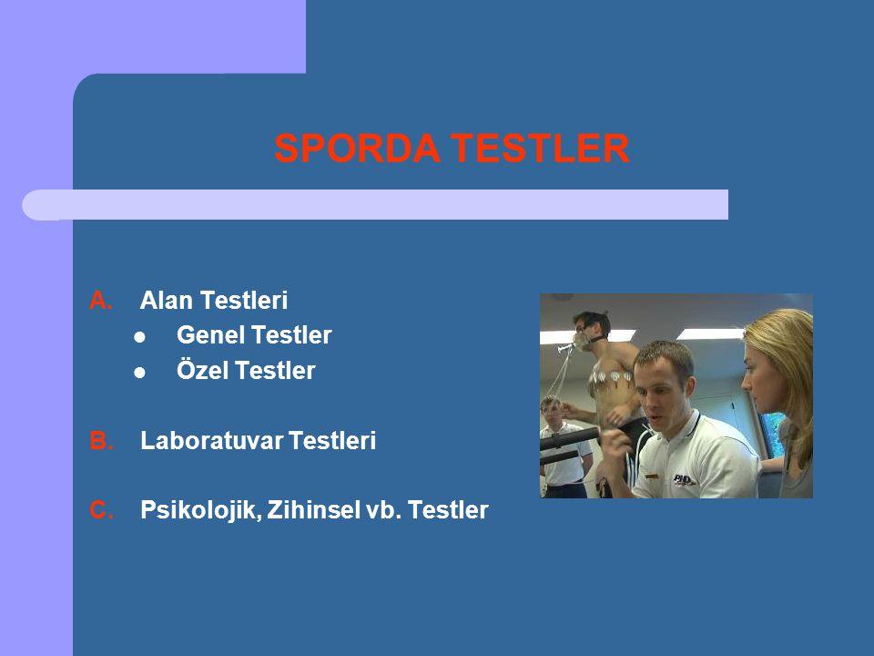 SPORDA TESTLER Alan Testleri Genel Testler Özel Testler