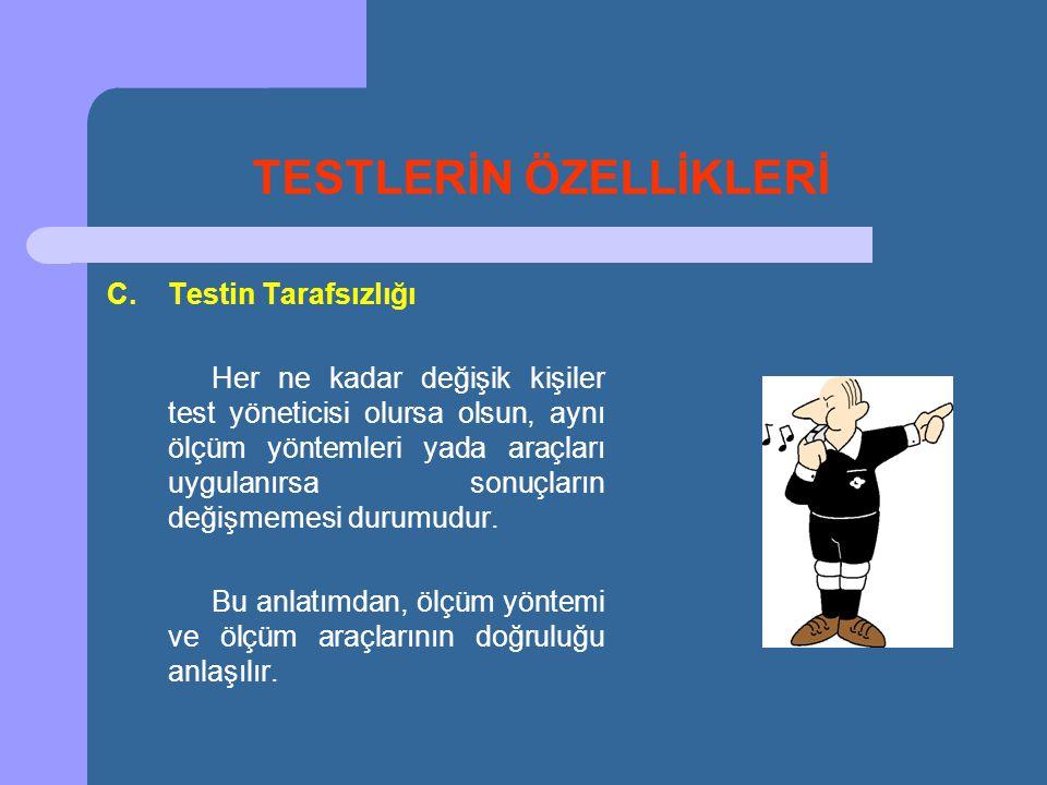 TESTLERİN ÖZELLİKLERİ