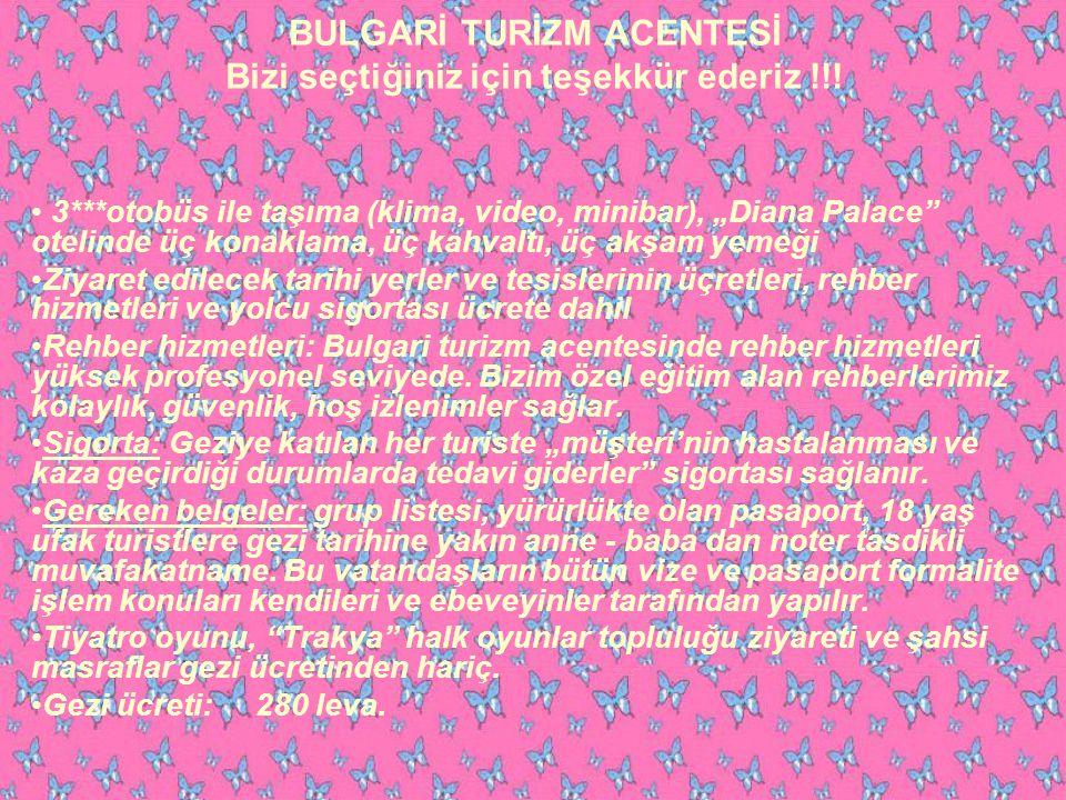 BULGARİ TURİZM ACENTESİ Bizi seçtiğiniz için teşekkür ederiz !!!
