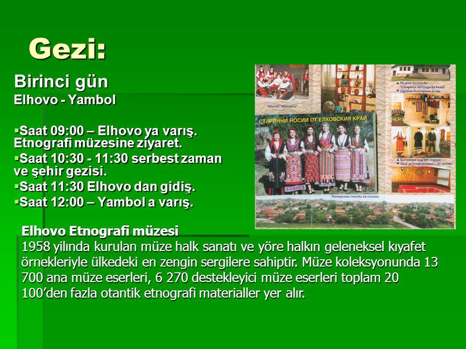 Gezi: Birinci gün Elhovo - Yambol