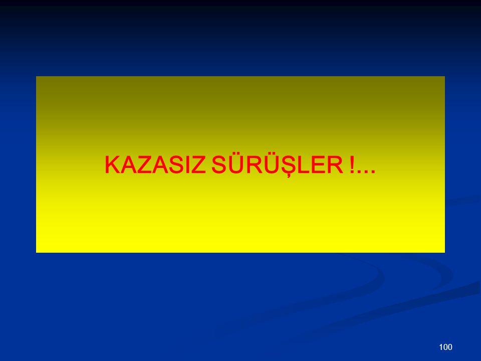 KAZASIZ SÜRÜŞLER !...