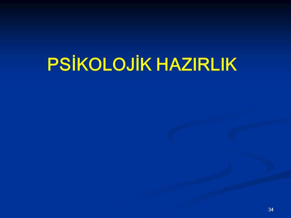 PSİKOLOJİK HAZIRLIK