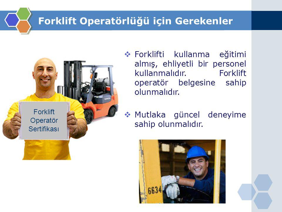Forklift Operatörlüğü için Gerekenler