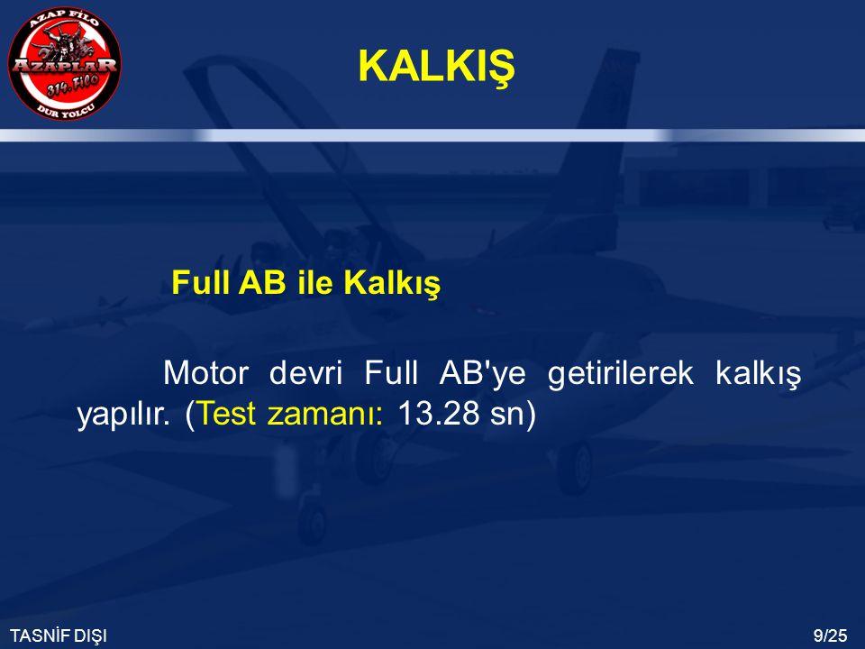 Full AB ile Kalkış Motor devri Full AB ye getirilerek kalkış yapılır. (Test zamanı: 13.28 sn)