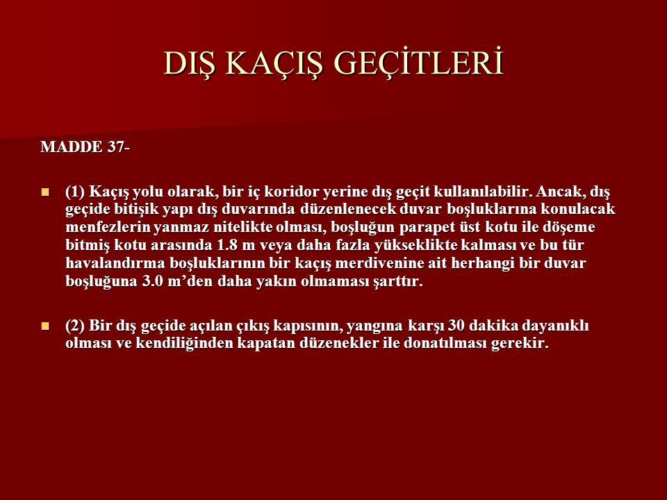 DIŞ KAÇIŞ GEÇİTLERİ MADDE 37-