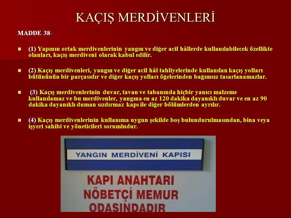 KAÇIŞ MERDİVENLERİ MADDE 38-