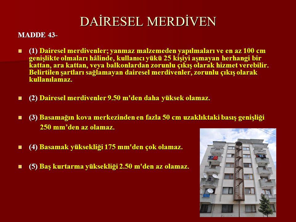 DAİRESEL MERDİVEN MADDE 43-
