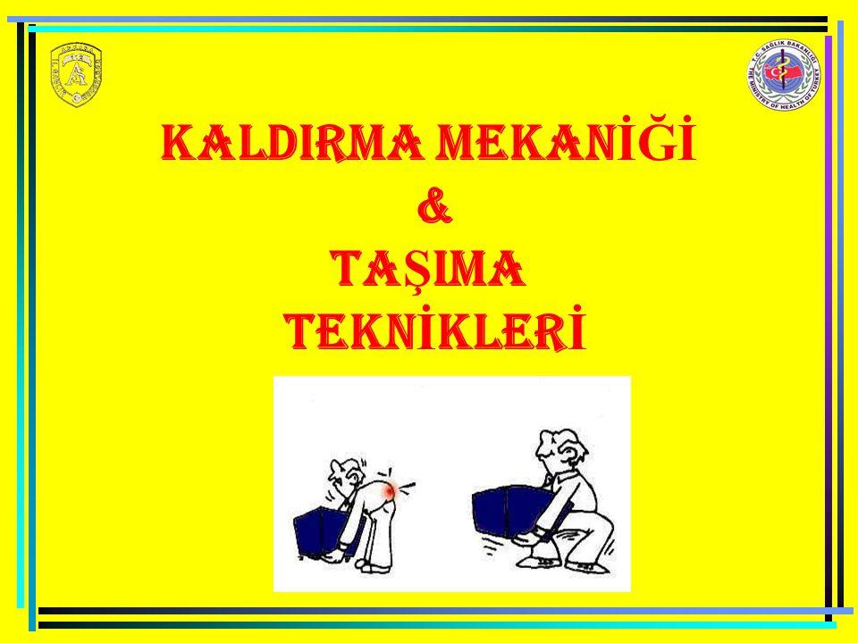 KALDIRMA MEKANİĞİ & TAŞIMA TEKNİKLERİ