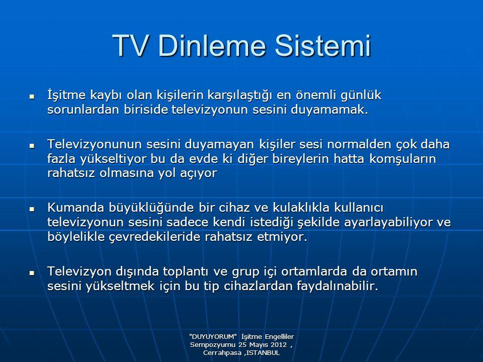 TV Dinleme Sistemi İşitme kaybı olan kişilerin karşılaştığı en önemli günlük sorunlardan biriside televizyonun sesini duyamamak.