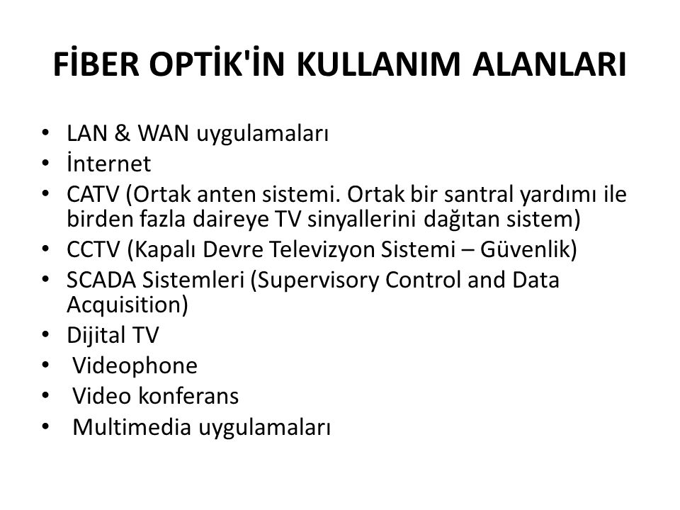FİBER OPTİK İN KULLANIM ALANLARI
