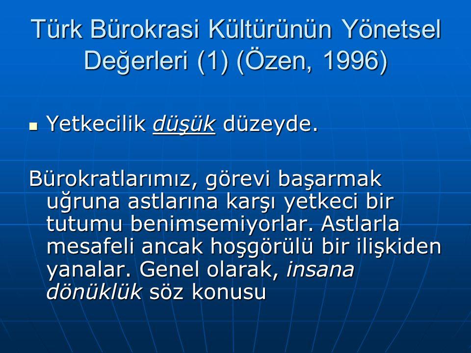 Türk Bürokrasi Kültürünün Yönetsel Değerleri (1) (Özen, 1996)
