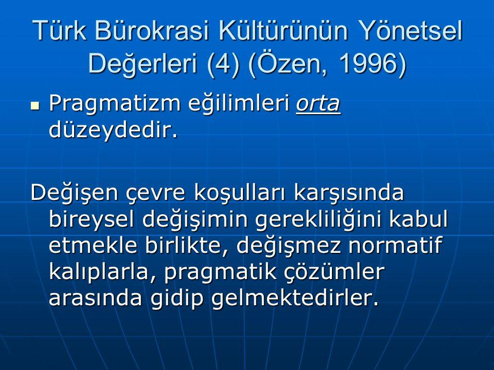 Türk Bürokrasi Kültürünün Yönetsel Değerleri (4) (Özen, 1996)