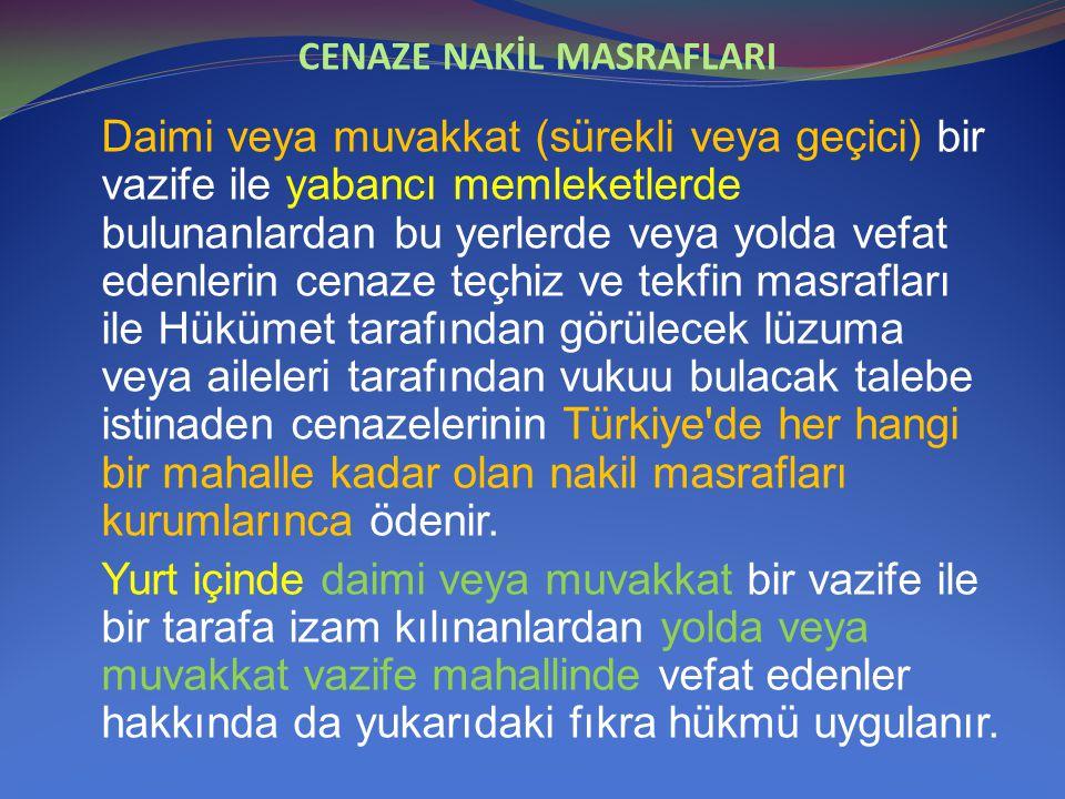 CENAZE NAKİL MASRAFLARI