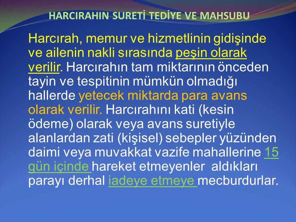 HARCIRAHIN SURETİ TEDİYE VE MAHSUBU