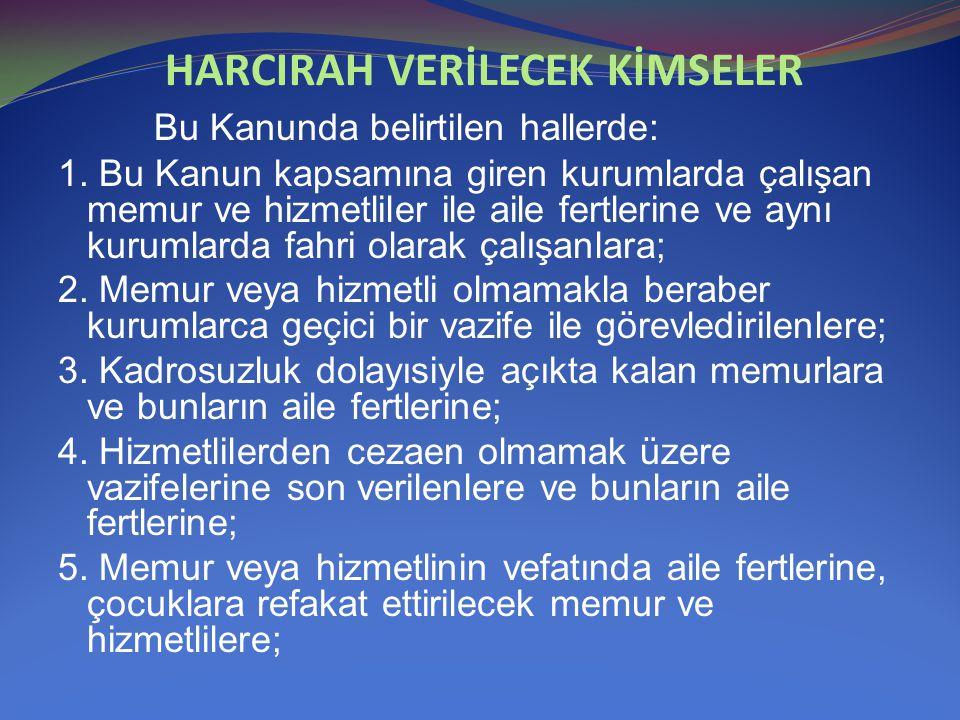 HARCIRAH VERİLECEK KİMSELER