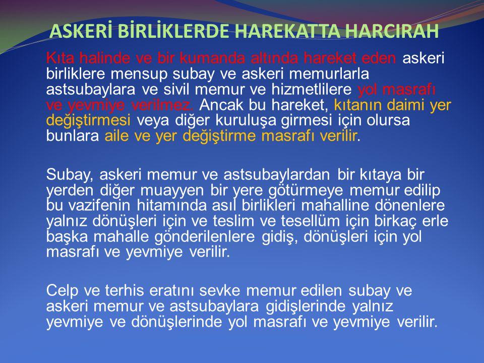 ASKERİ BİRLİKLERDE HAREKATTA HARCIRAH