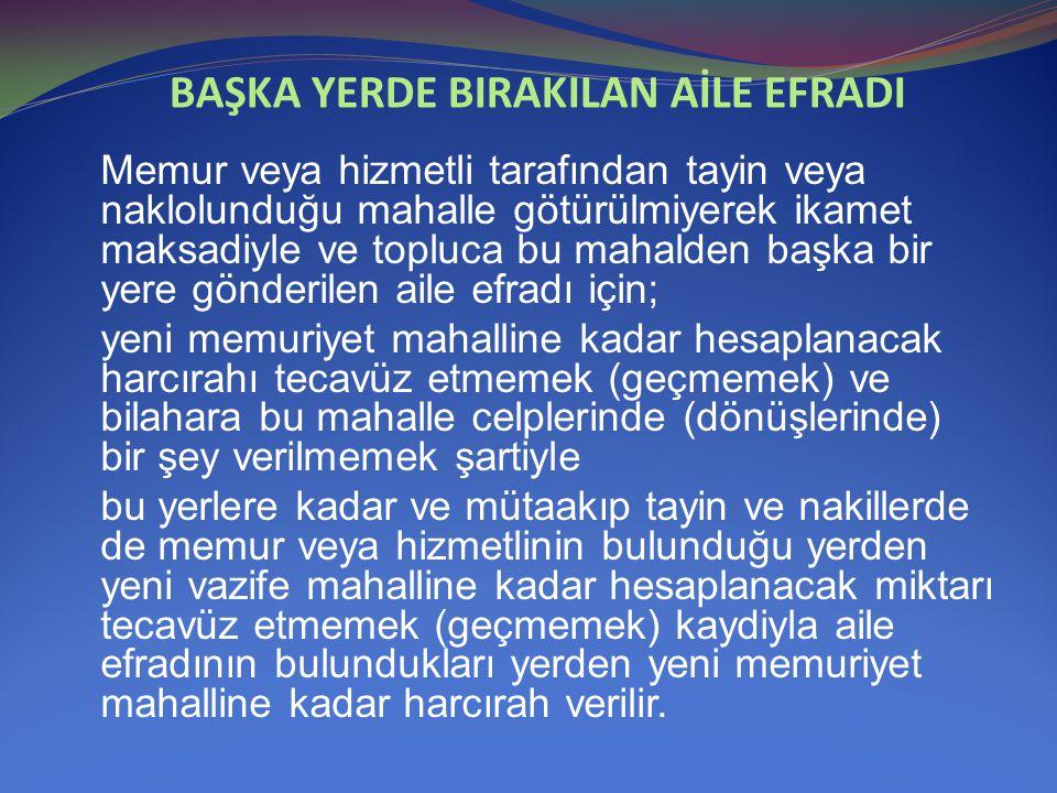 BAŞKA YERDE BIRAKILAN AİLE EFRADI