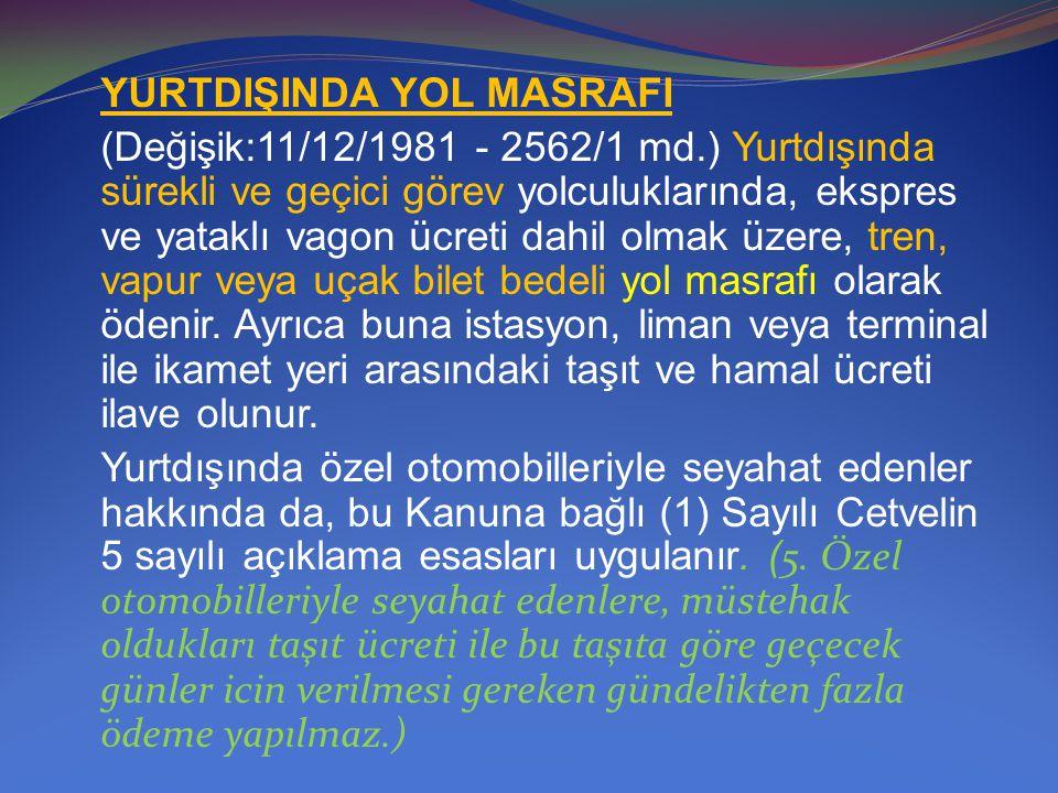 YURTDIŞINDA YOL MASRAFI (Değişik:11/12/1981 - 2562/1 md