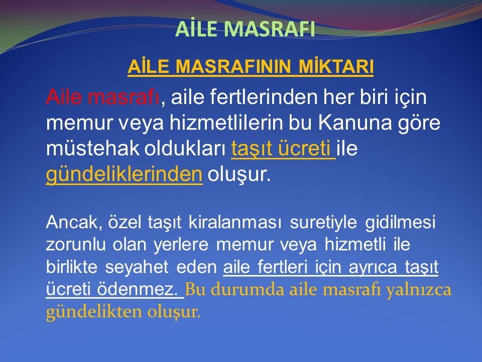 AİLE MASRAFININ MİKTARI
