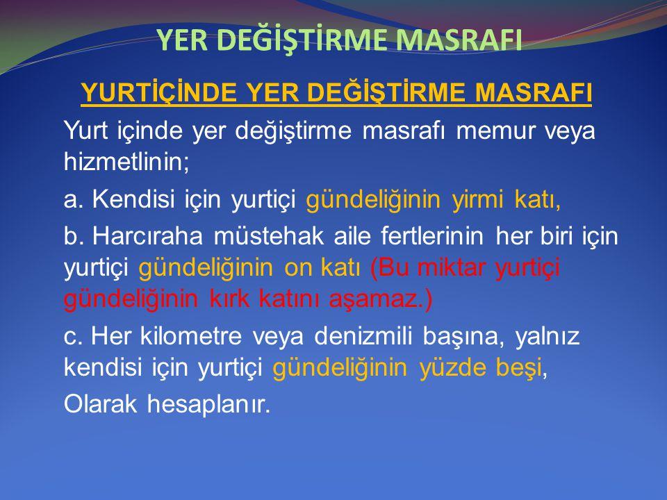 YER DEĞİŞTİRME MASRAFI