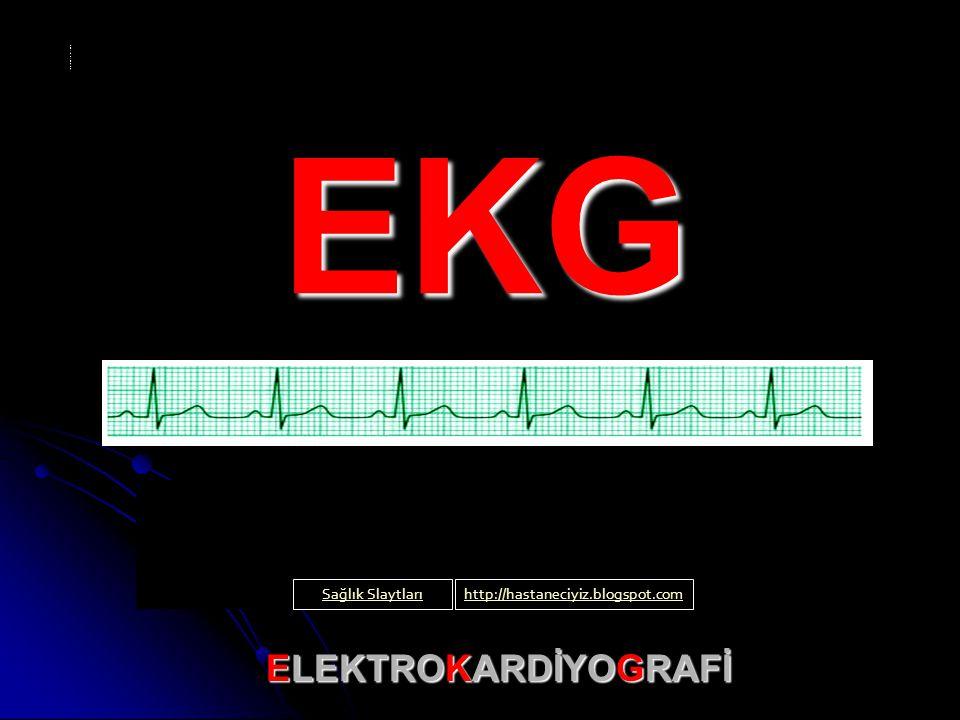 EKG ELEKTROKARDİYOGRAFİ Sağlık Slaytları