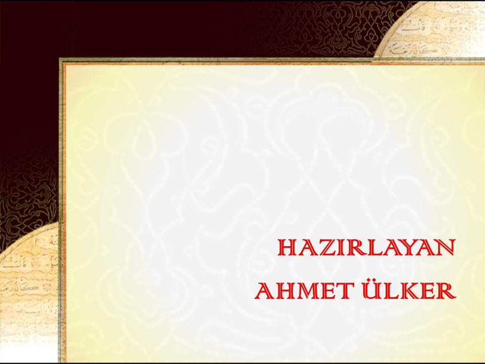 HAZIRLAYAN AHMET ÜLKER