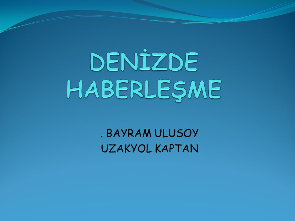 . BAYRAM ULUSOY UZAKYOL KAPTAN