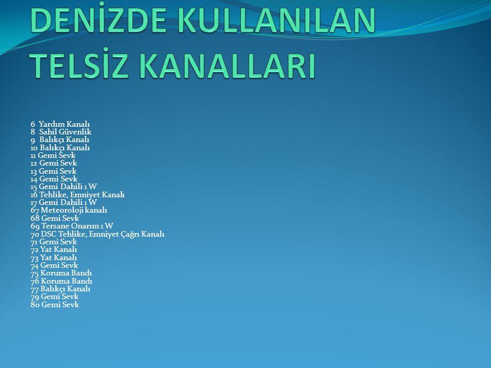 DENİZDE KULLANILAN TELSİZ KANALLARI