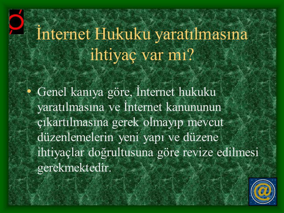 İnternet Hukuku yaratılmasına ihtiyaç var mı
