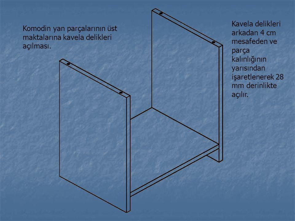 Kavela delikleri arkadan 4 cm mesafeden ve parça kalınlığının yarısından işaretlenerek 28 mm derinlikte açılır.
