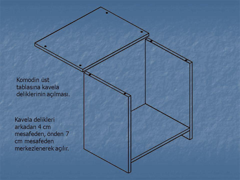 Komodin üst tablasına kavela deliklerinin açılması.
