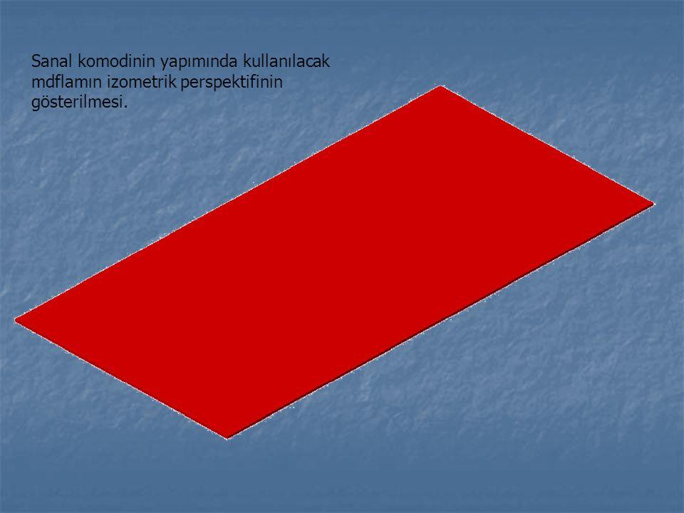 Sanal komodinin yapımında kullanılacak mdflamın izometrik perspektifinin gösterilmesi.