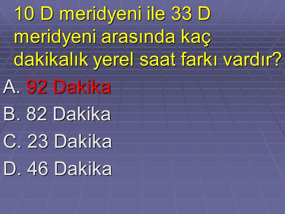 A. 92 Dakika B. 82 Dakika C. 23 Dakika D. 46 Dakika