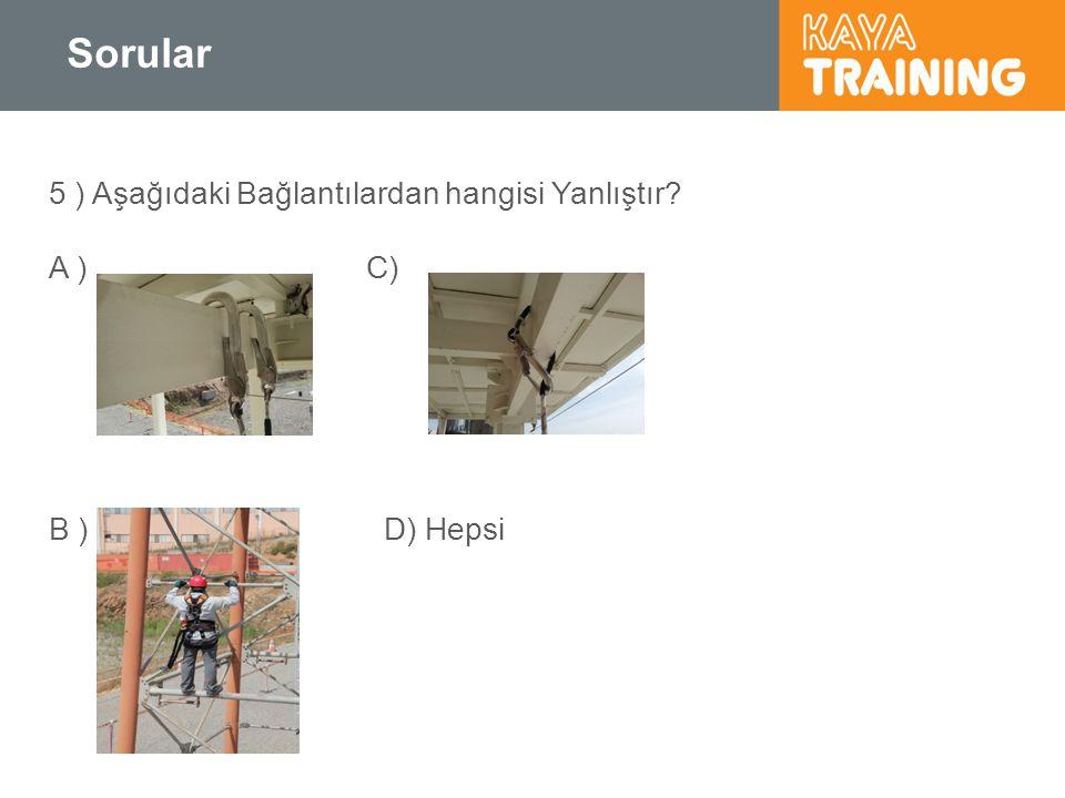 Sorular 5 ) Aşağıdaki Bağlantılardan hangisi Yanlıştır A ) C)
