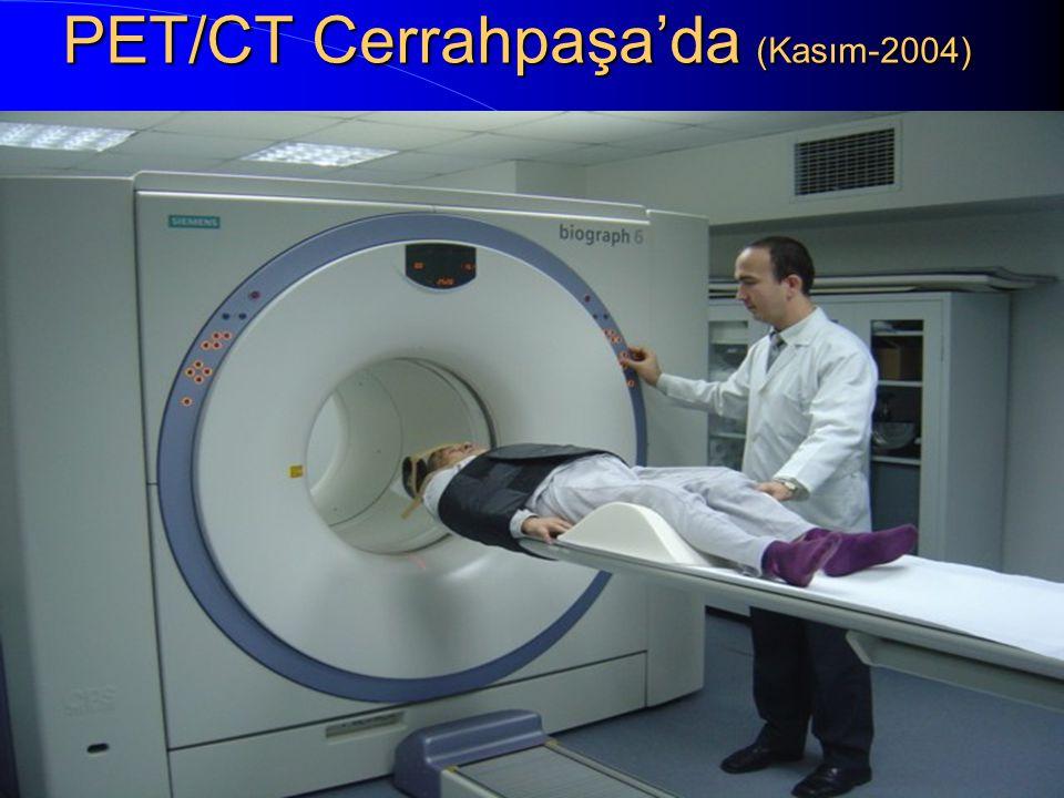 PET/CT Cerrahpaşa'da (Kasım-2004)
