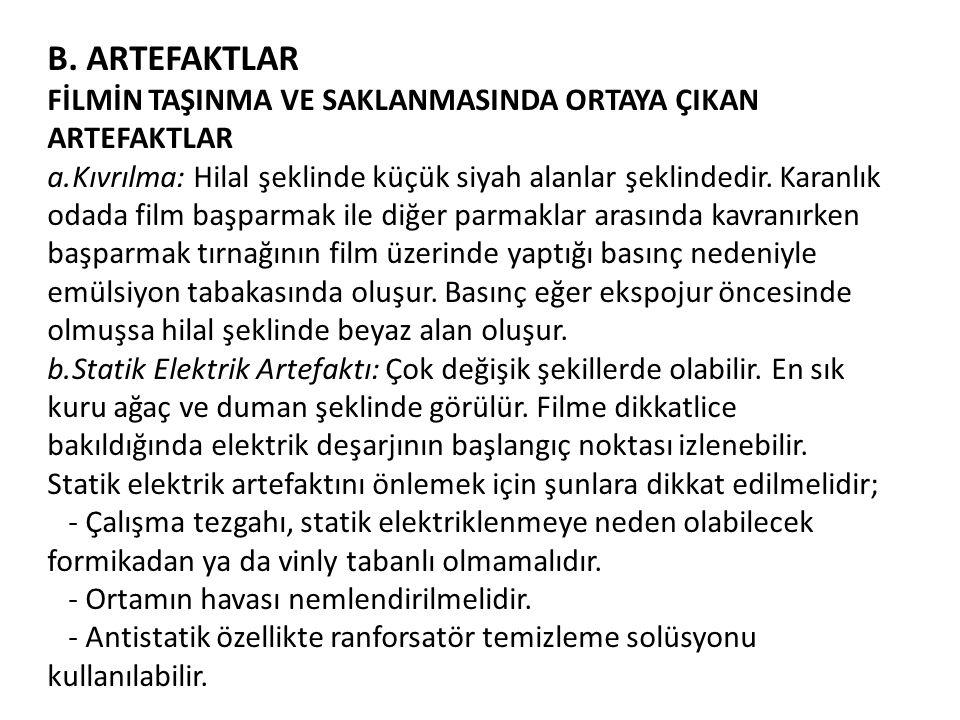 B. ARTEFAKTLAR FİLMİN TAŞINMA VE SAKLANMASINDA ORTAYA ÇIKAN ARTEFAKTLAR.