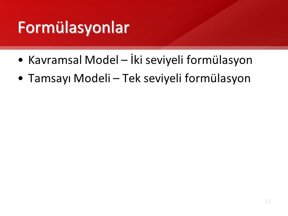Formülasyonlar Kavramsal Model – İki seviyeli formülasyon