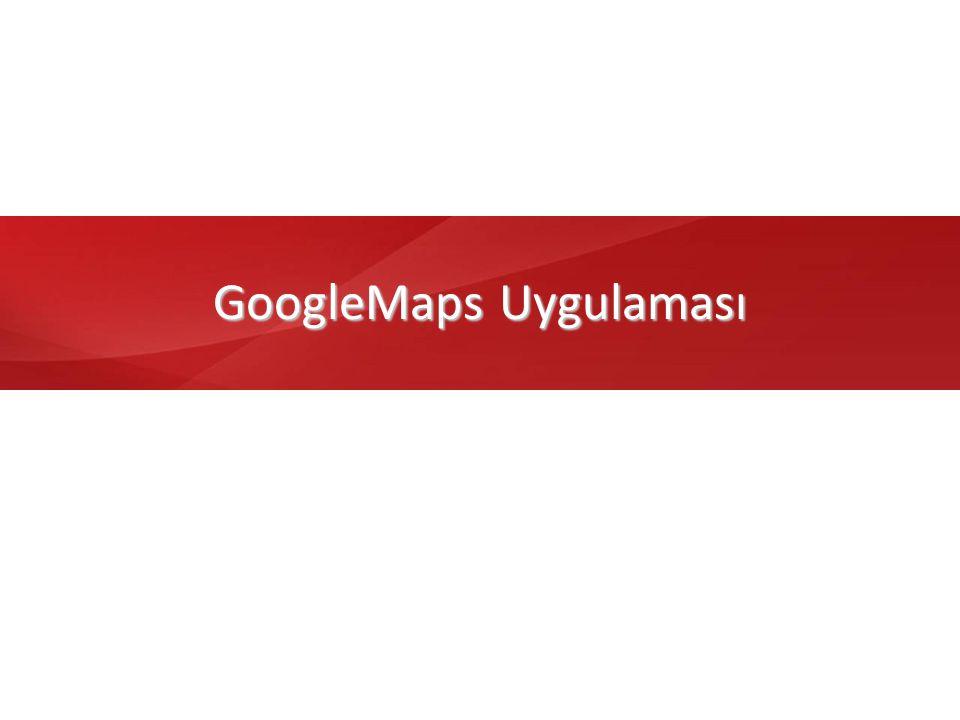 GoogleMaps Uygulaması