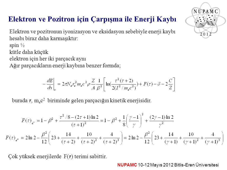 Elektron ve Pozitron için Çarpışma ile Enerji Kaybı