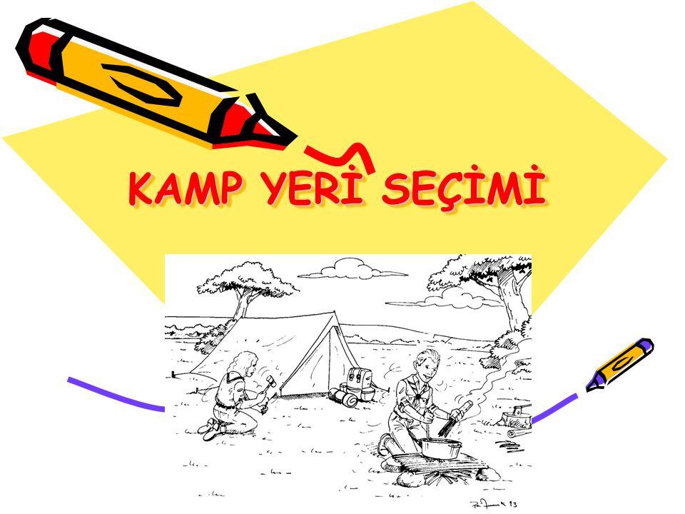 KAMP YERİ SEÇİMİ