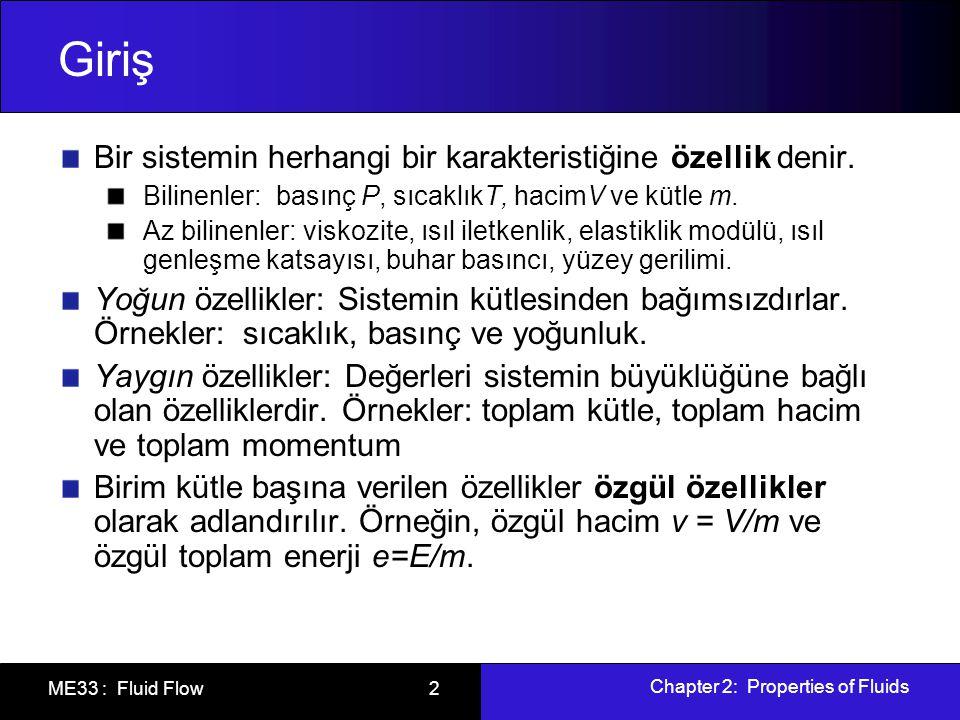 Giriş Bir sistemin herhangi bir karakteristiğine özellik denir.