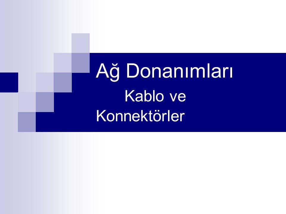 Ağ Donanımları Kablo ve Konnektörler