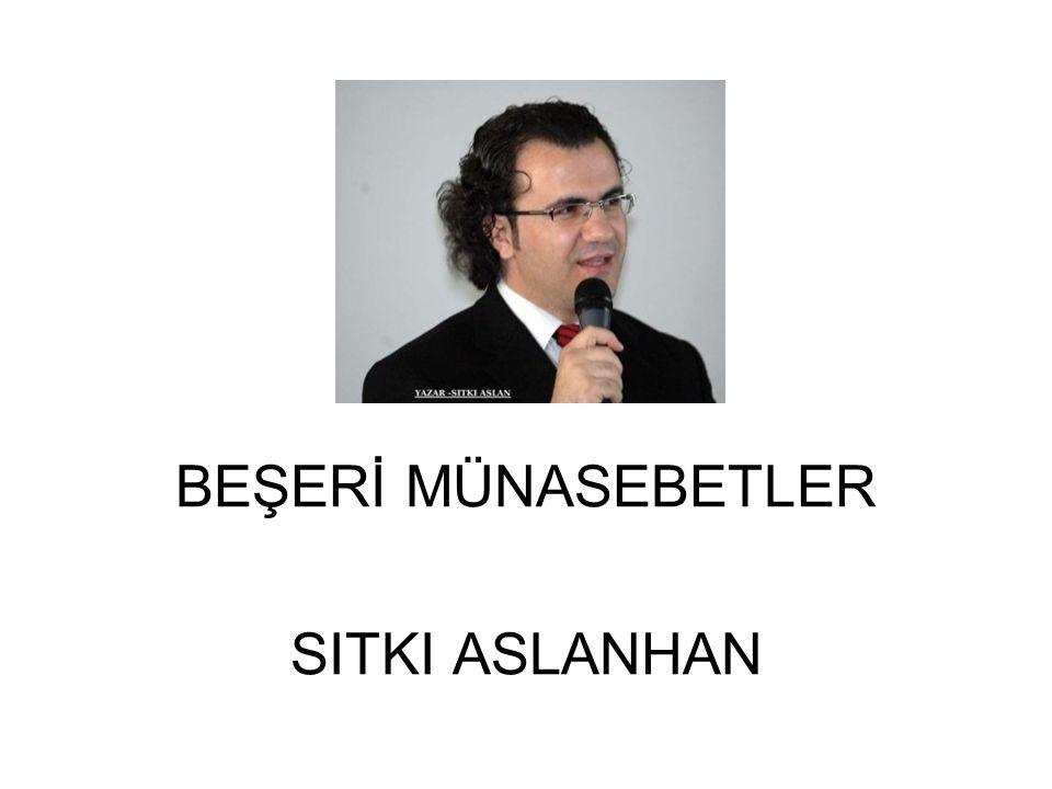 BEŞERİ MÜNASEBETLER SITKI ASLANHAN