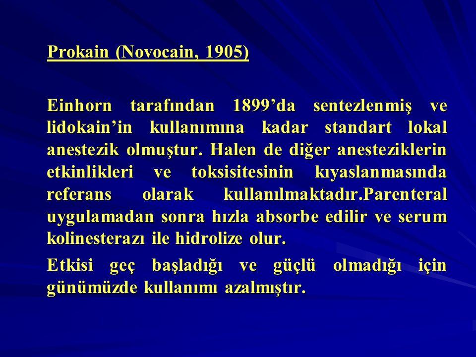 Prokain (Novocain, 1905) Einhorn tarafından 1899'da sentezlenmiş ve lidokain'in kullanımına kadar standart lokal anestezik olmuştur.