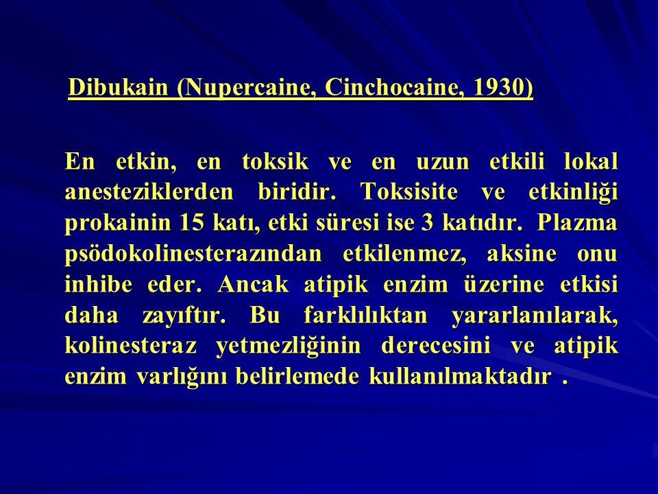 Dibukain (Nupercaine, Cinchocaine, 1930)
