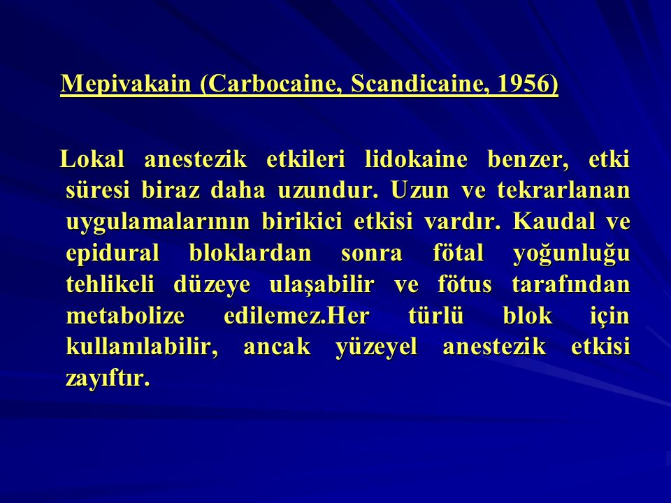 Mepivakain (Carbocaine, Scandicaine, 1956)
