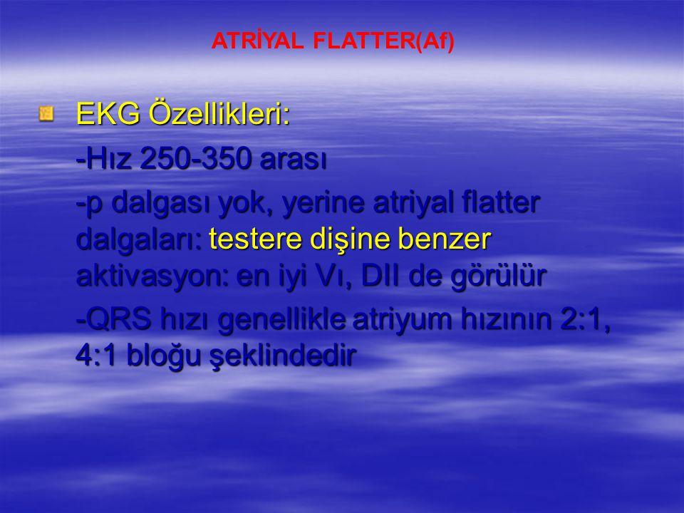 -QRS hızı genellikle atriyum hızının 2:1, 4:1 bloğu şeklindedir