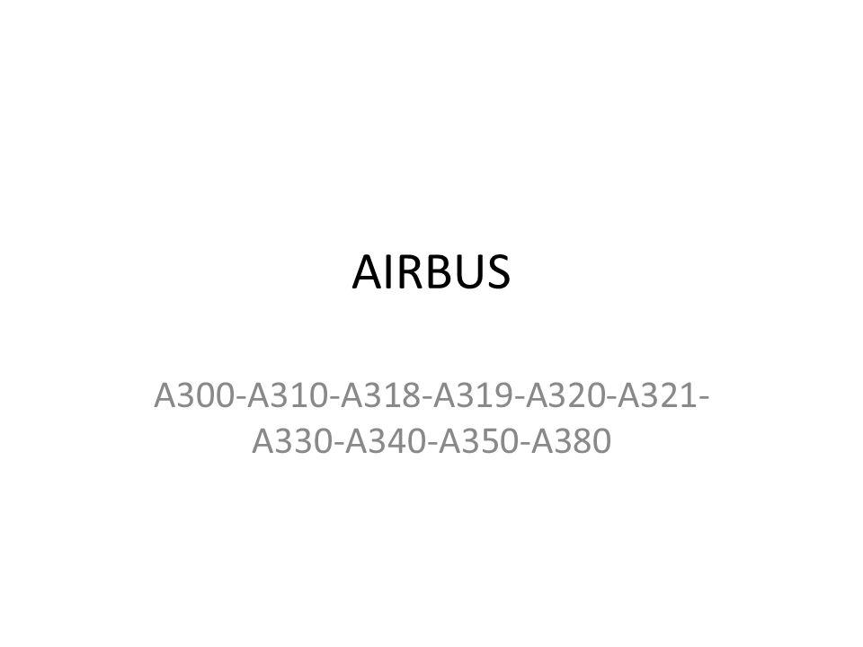 AIRBUS A300-A310-A318-A319-A320-A321-A330-A340-A350-A380
